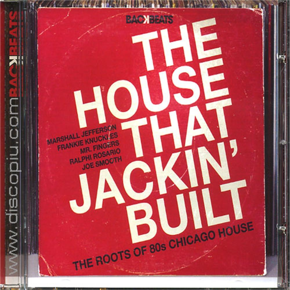 V a the house that jackin 39 built the roots of 80s for Classic house unmixed