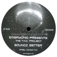 embryonic-pres-the-t-n-c-project-soundz-better