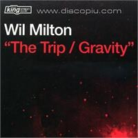 wil-milton-pres-gravity-inc-the-trip-b-w-gravity