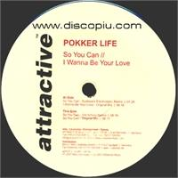 pokker-life-so-you-can-b-w-i-wanna-be-your-love