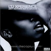 ltj-xperience-ain-t-nothing-but-a-groove