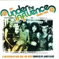 v-a-compiled-by-james-glass-under-the-influences-vol-3-a-collection-of-rare-soul-and-disco