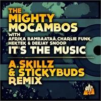 the-mighty-mocambos-it-s-the-music-a-skillz-stickybuds-remix-feat-afrika