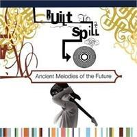 built-to-spill-ancient-melodies-of-the-future