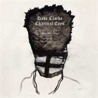 dave-clarke-charcoal-eyes-selection-of-remixes-from-amsterdam