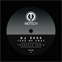 dj-3000-truncate-take-me-away