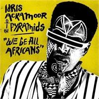 idris-ackamoor-the-pyramids-we-be-all-africans-lp-cd
