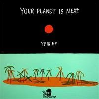 your-planet-is-next-ypin-ep