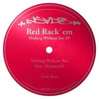red-rack-em-nothing-without-you-ep