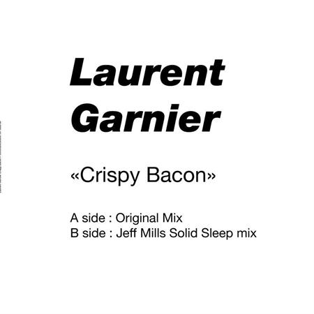 laurent-garnier-crispy-bacon-jeff-mills-remix