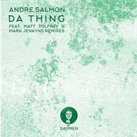 andre-salmon-da-thing-ep-incl-matt-tolfrey-mark-jenkyns-remixes