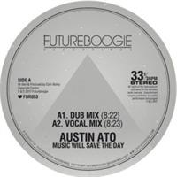 austin-ato-music-will-save-the-day-incl-auntie-flo-christophe-remixes