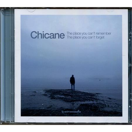 chicane-the-place-you-can-t-remember-the-place-you-can-t-forget
