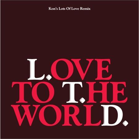 l-t-d-love-to-the-world-kon-s-lots-of-love-remix-12