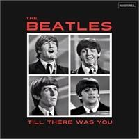 the-beatles-till-there-was-you