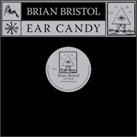 brian-bristol-ear-candy-feat-fyi-chris-and-nutrasweet-remixes