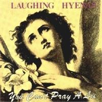 laughing-hyenas-you-can-t-pray-a-lie