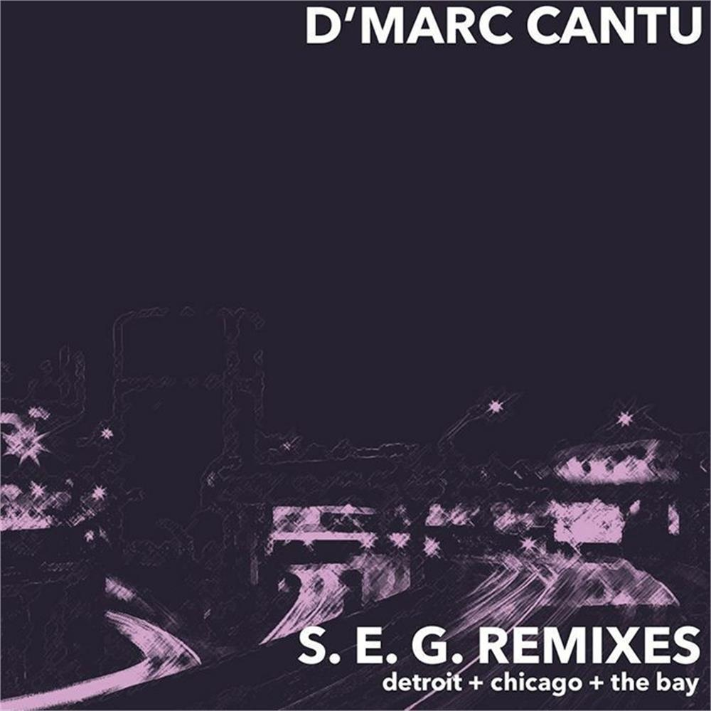 d'marc cantu - seg remixes (feat larry heard/malcolm moore/chicago skyway  mixes) house deep - Disco Più