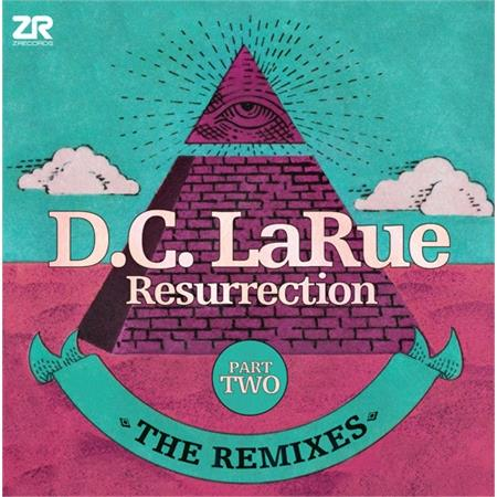 d-c-larue-resurrection-the-remixes-part-two