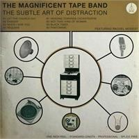 the-magnificent-tape-band-the-subtle-art-of-distraction