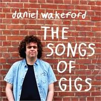 daniel-wakeford-the-songs-of-gigs
