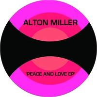alton-miller-peace-and-love-ep