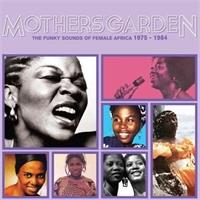 various-artists-mothers-garden-the-funky-sounds-of-female-africa-1975-1984
