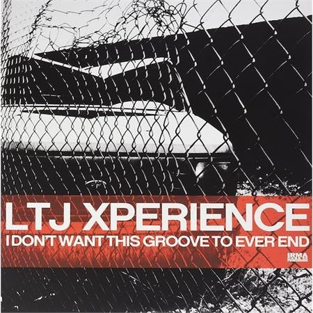 ltj-xperience-i-don-t-want-this-groove-to-ever-end