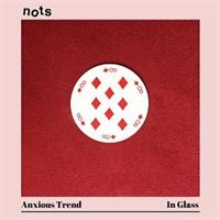 nots-anxious-trend-in-glass