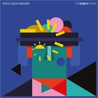 xxxv-gold-fingers-the-early-tapes