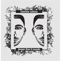 melchior-sultana-deeper-than-it-sounds