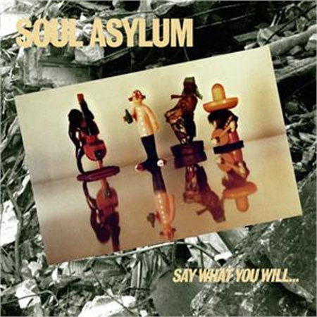 soul-asylum-say-what-you-will-everything-can-happen