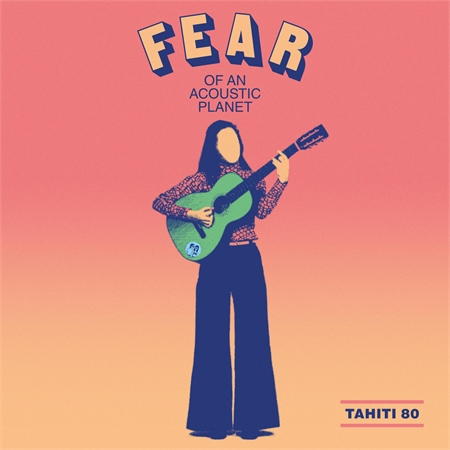 tahiti-80-fear-of-an-acoustic-planet