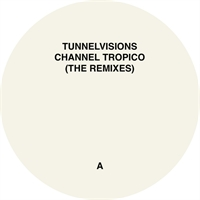 tunnelvisions-channel-tropico-the-remixes