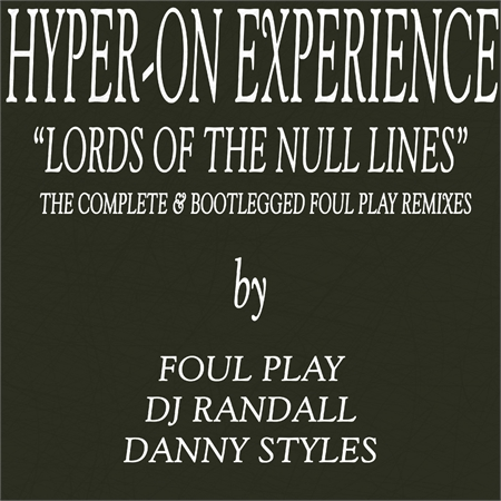 hyper-on-experience-lord-of-the-null-lines-complete-bootlegged-foul-play-remixes-ep