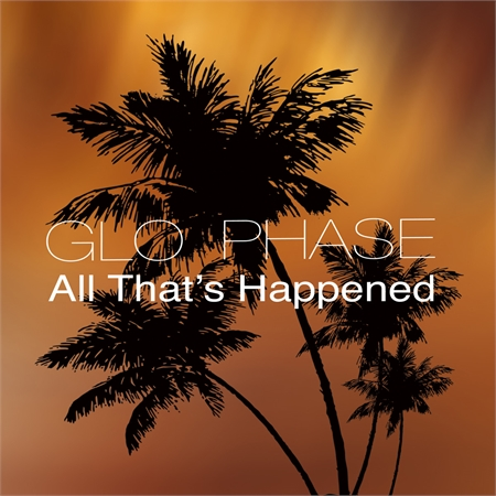 glo-phase-all-that-s-happened