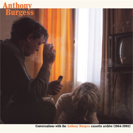 anthony-burgess-conversations-with-the-anthony-burgess-cassette-archives