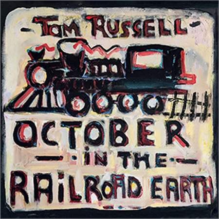 tom-russell-october-in-the-railroad-earth