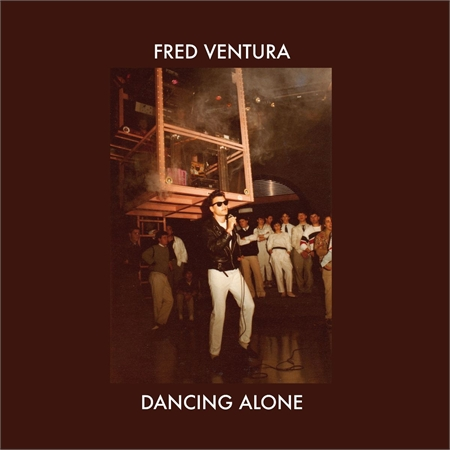 fred-ventura-dancing-alone-demo-tapes-from-the-vaults-1982-1984-lp