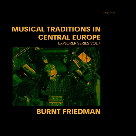 burnt-friedman-musical-traditions-in-central-europe