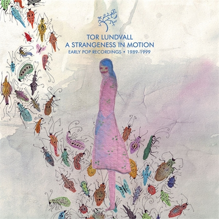 tor-lundvall-a-strangeness-in-motion-early-pop-recordings-1989-1999
