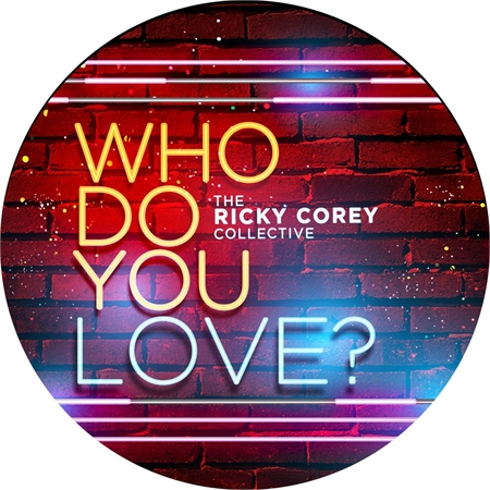 the-ricky-corey-collective-who-do-you-love