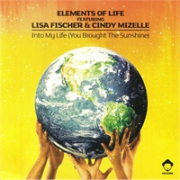 elements-of-life-feat-lisa-fischer-cindy-mizelle-into-my-life-you-brought-the-sunshine-louis-vega-remixes