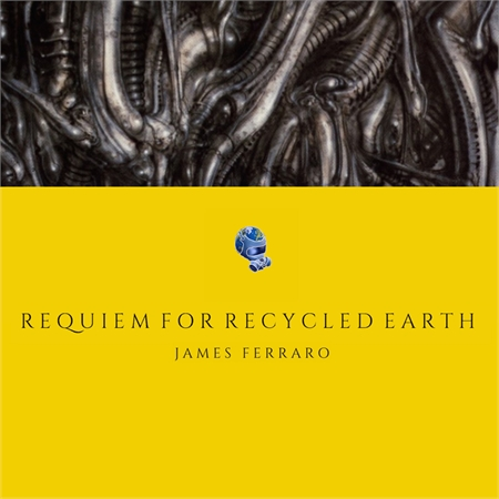 james-ferraro-requiem-for-recycled-earth