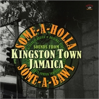 various-artists-some-a-holla-some-a-bawl-sounds-from-kingston-town-jamaica