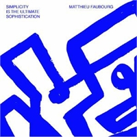 matthieu-faubourg-simplicity-is-the-ultimate-sophistication