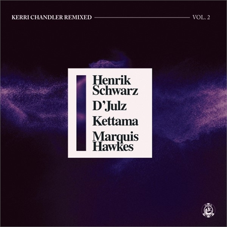 kerri-chandler-kerri-chandler-remixed-vol-2-henrik-schwarz-d-julz