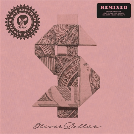 oliver-dollar-another-day-another-dollar-remixed-inc-honey-dijon-luke