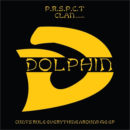 dolphin-cunts-rule-everything-around-me-ep-full-colour-sleeve-incl