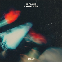 g-flame-i-want-you